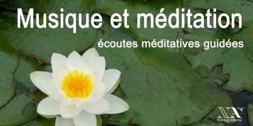 Musique et méditation : écoutes méditatives guidées
