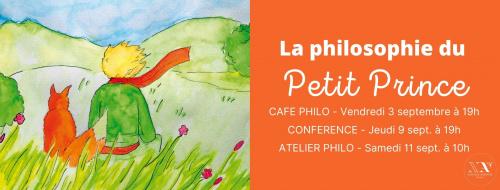 La philosophie du Petit Prince (Café philo)