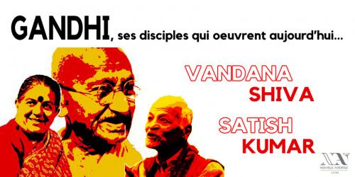 Vandana Shiva, Satish Kumar... Disciples de Gandhi qui œuvrent aujourd'hui - Conférence