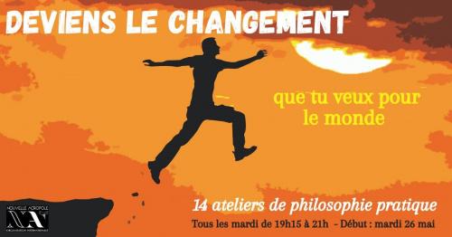 Deviens le changement que tu veux pour le monde #philopratique
